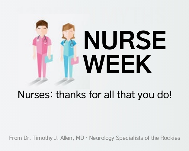 Neurologist Timothy Tim J. Allen from Neurology Specialists of the Rockies serving patients in Cheyenne Wyoming Fort Collins Colorado Nebraska wishes nurses a Happy Nurse's Week from a doctor #NurseWeek #NursesWeek